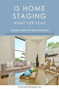 Is home staging right for you?