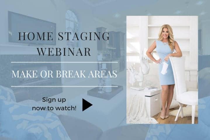Home Staging Webinar Make or Break