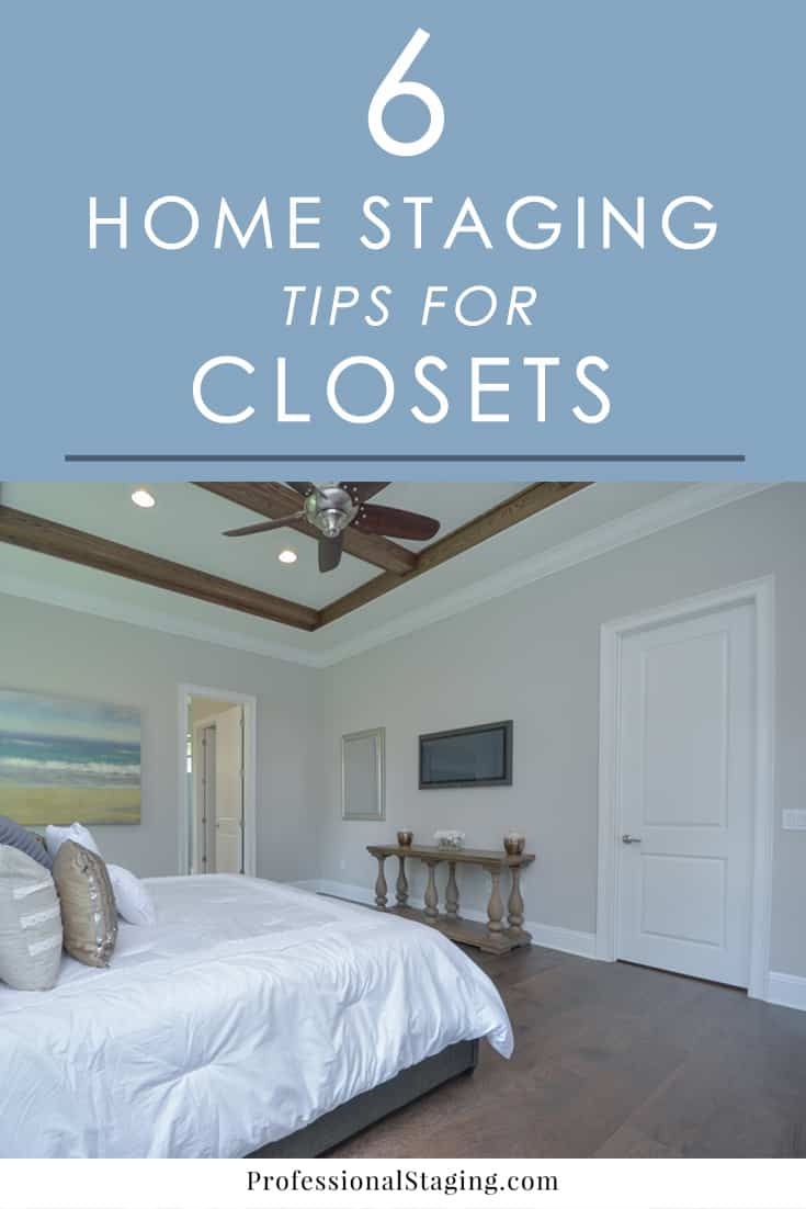 6 home staging tips for closets for Tips on staging your home