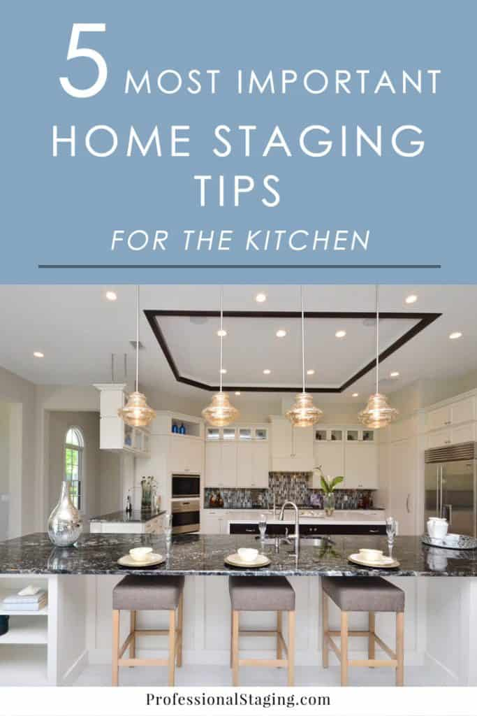 the 5 most important home staging tips for the kitchen On tips for staging a home for sale