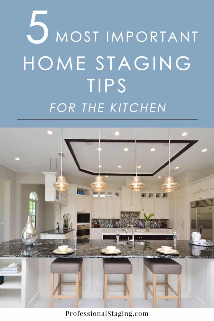 The 5 most important home staging tips for the kitchen for Staging a home tips