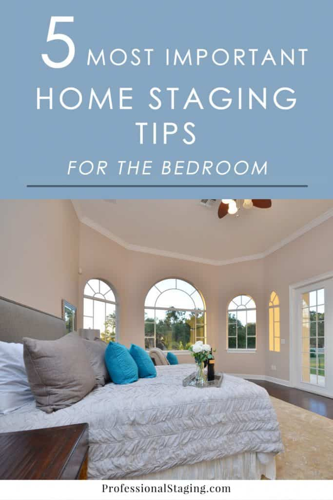 The 5 most important home staging tips for bedrooms for Y tips for the bedroom
