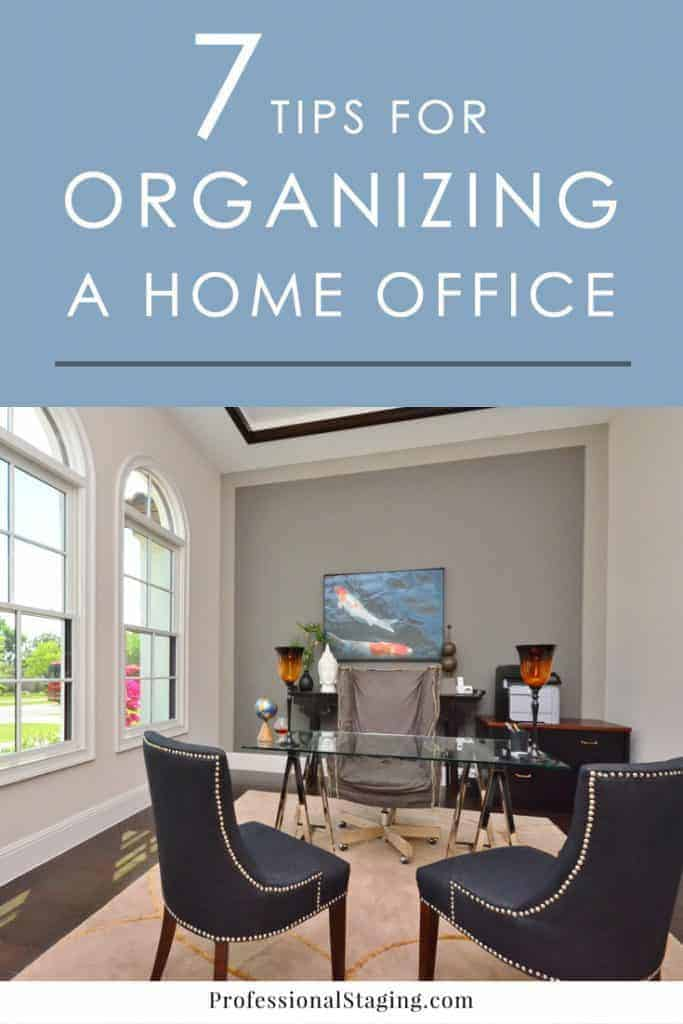 7 tips for organizing your home office Organizing your home