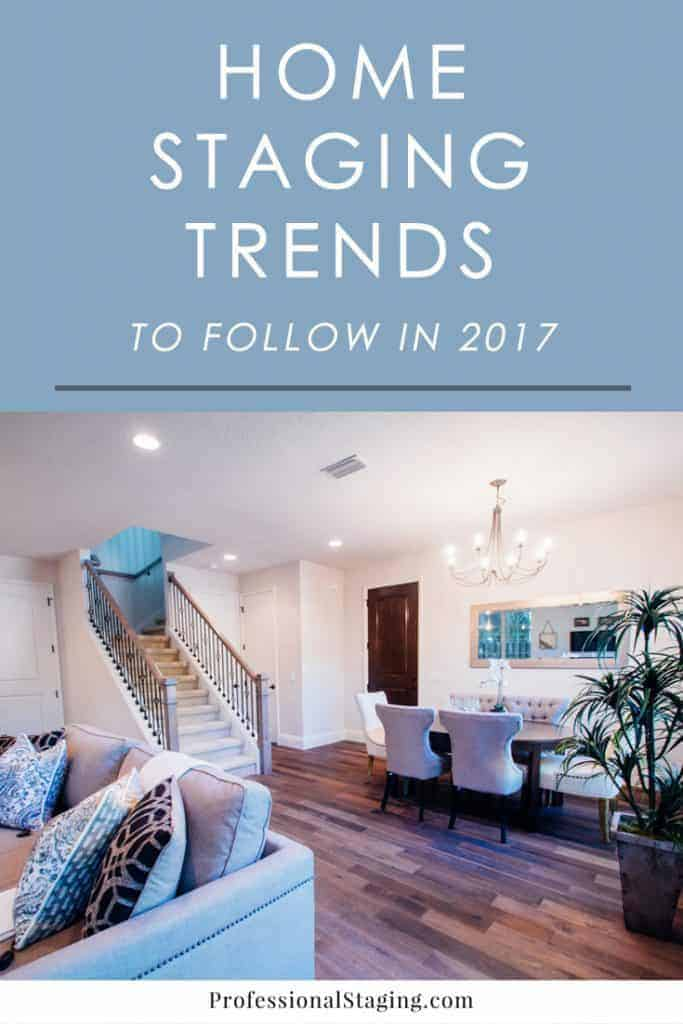 home staging trends to follow in 2017 - Home Staging Design
