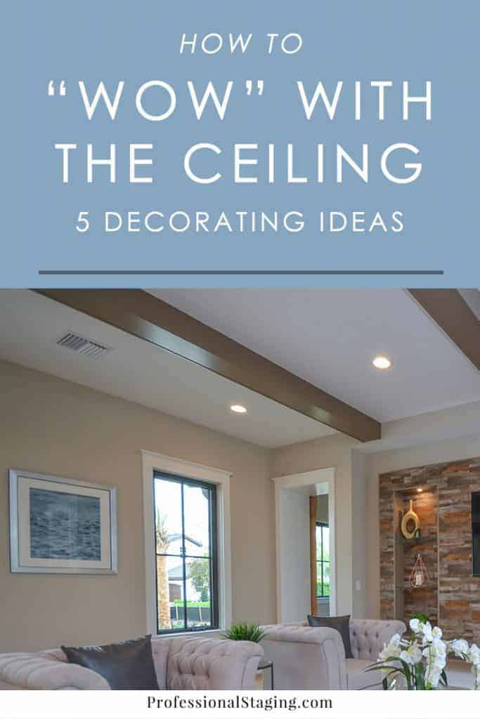Want to make a design statement in your home? Try one of these five decorating ideas for the ceiling for an unexpected statement!