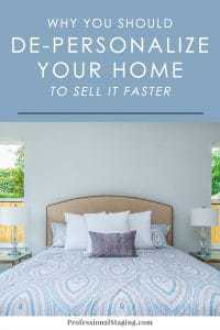 "Think putting your home on the market ""as-is"" is good enough? Here's why it's crucial to de-personalize your home with home staging to sell it faster and for more money."