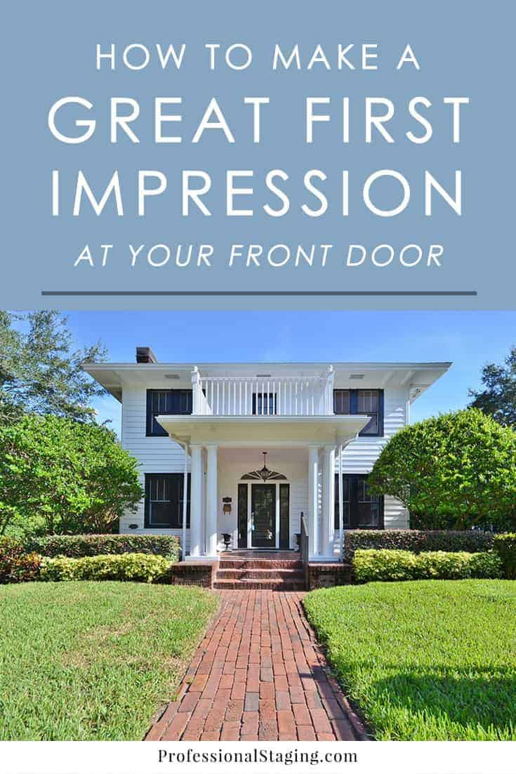 how to make a great first impression on buyers at your front door - At Your Front Door