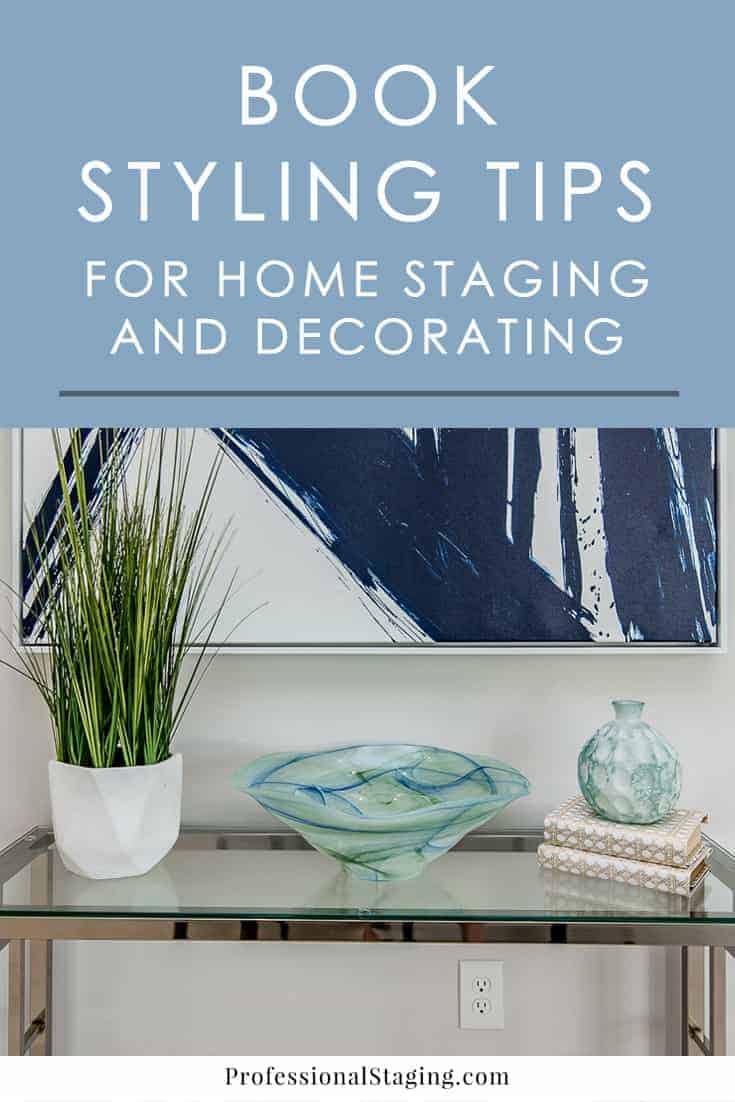 Book styling tips for home staging and decorating - Simple design tips to add a spark to your home ...
