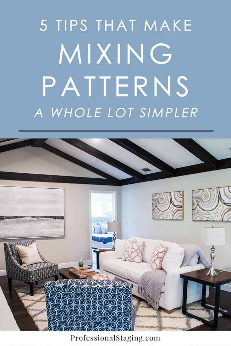 Does the idea of mixing different patterns in your decor seem daunting? These 5 tips simplify the process so you can mix patterns in your home with confidence.