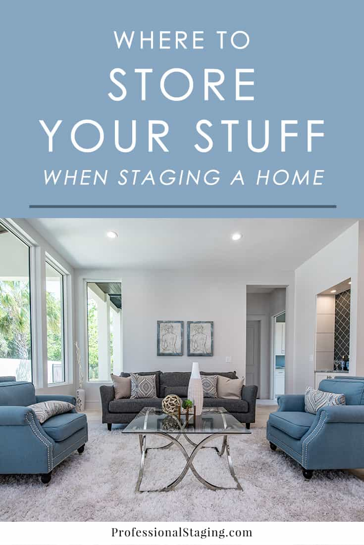 Decluttering and editing what's in your home is a big part of home staging, but where do you store it all until you move? Here are some simple options for storing your stuff when staging and selling your home.